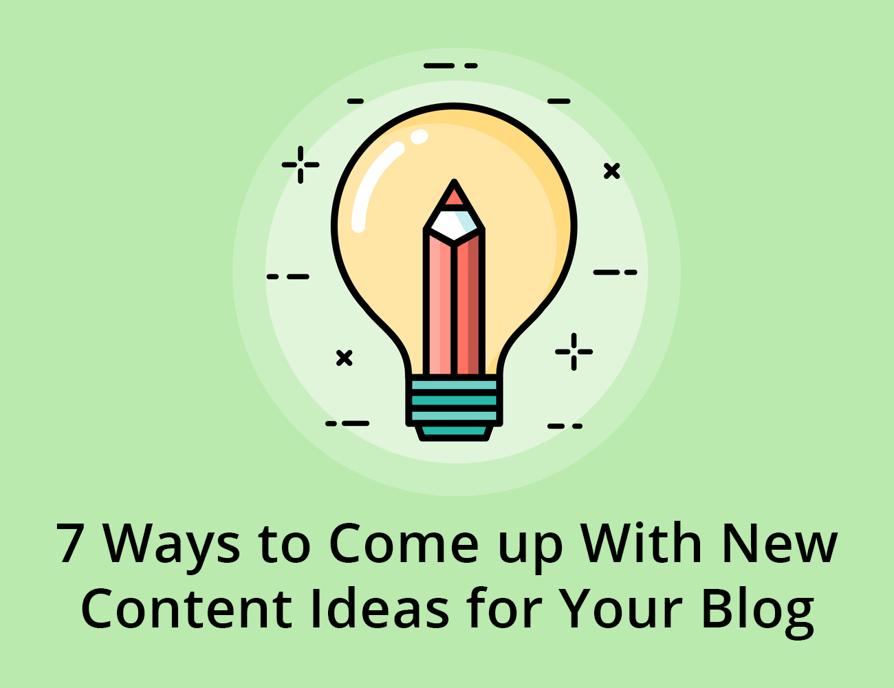 7 Ways to Come up With New Content Ideas for Your Blog